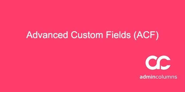 Admin Columns Addon: Advanced Custom Fields ACF