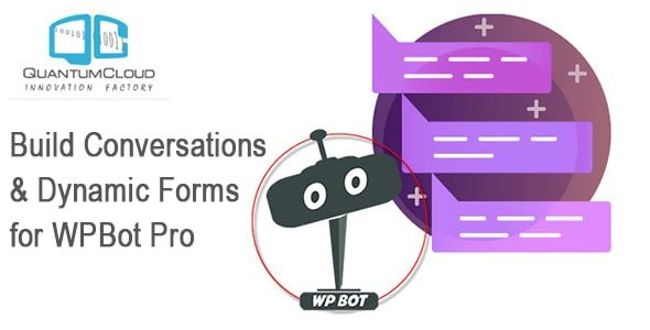 Build Conversations & Dynamic Forms for WPBot Pro