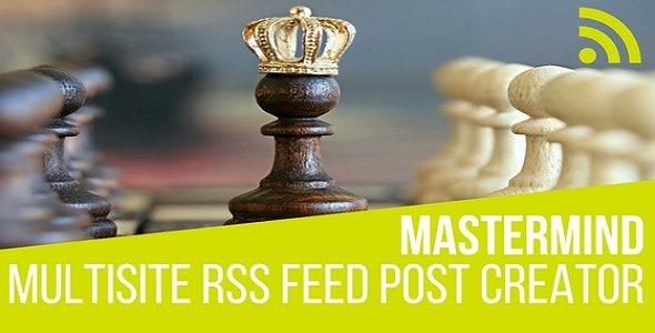 Mastermind Multisite RSS Feed Post Generator