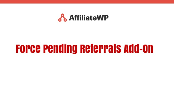 AffiliateWP Force Pending Referrals Add-On