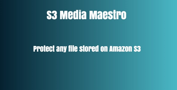 S3 Media Maestro - Protect any file stored on Amazon S3