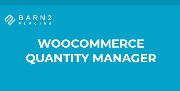 WooCommerce Quantity Manager -  By Barn2 Media